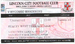 One for the scrapbook - ticket for the away end from the memorable game at Sincil Bank on 8th May 1999 - Click here for an extended match report and comments
